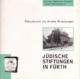 """Buch """"Jüdische Stiftungen in Fürth. Einladung zu einem Rundgang."""""""